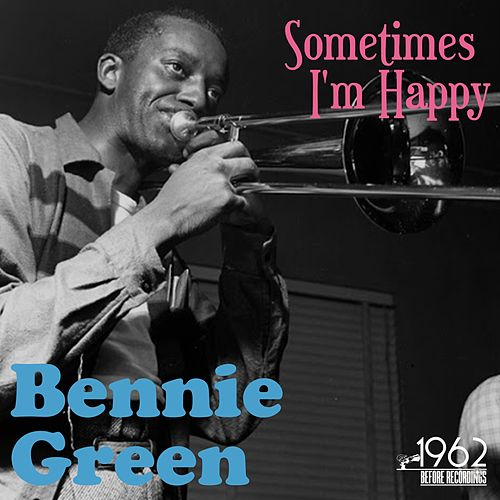 Sometimes I'm Happy fra Bennie Green