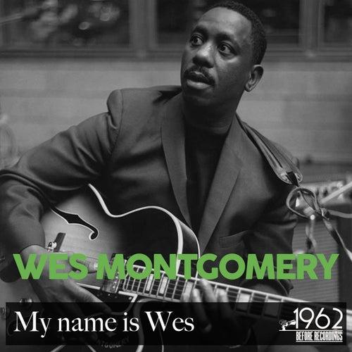 My Name Is Wes von Wes Montgomery