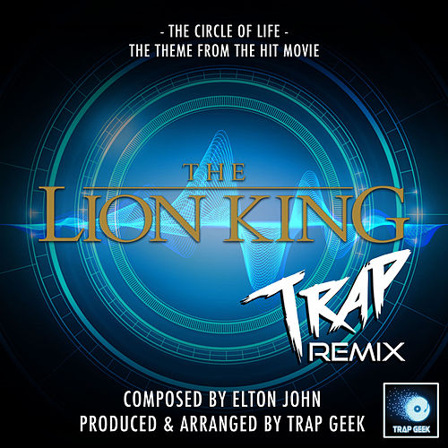 The Circle Of Life (From 'The Lion King') (Trap Remix) von Trap Geek