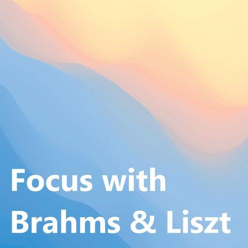 Focus with Brahms & Liszt by Johannes Brahms