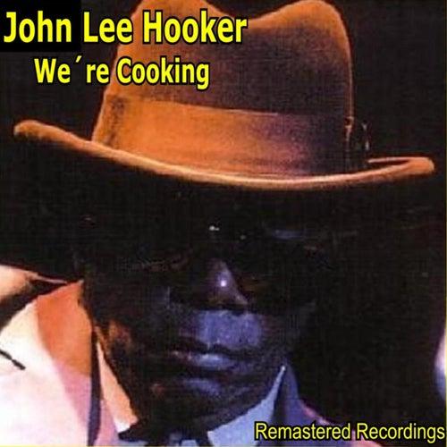 We're Cooking fra John Lee Hooker
