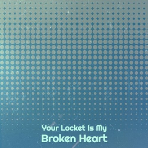 Your Locket Is My Broken Heart by Hank Williams, Lefty Frizzell, Hank Snow, Bobbie Gentry, The Stanley Brothers, Jim Reeves, Eddy Arnold, Ernie Lee