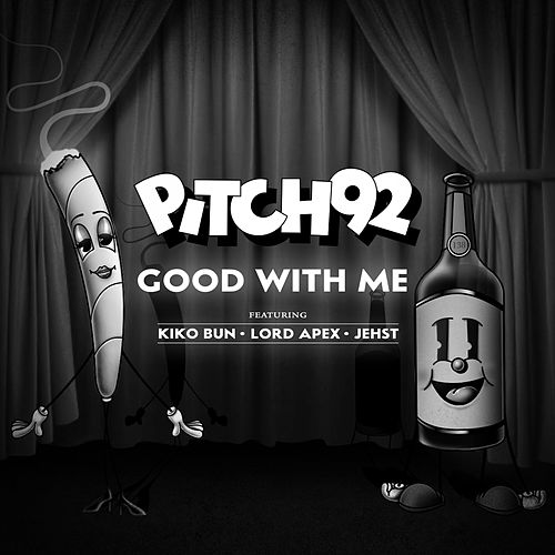 Good with Me by Pitch 92