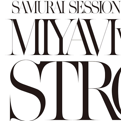 Samurai Session World Series Vol.1 MIYAVI Vs. KREVA Strong de Miyavi