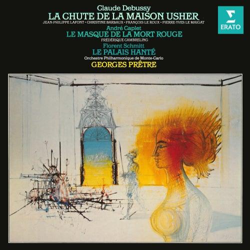Debussy: La chute de la maison Usher - Caplet: Le masque de la mort rouge - Schmitt: Le palais hanté de Georges Prêtre