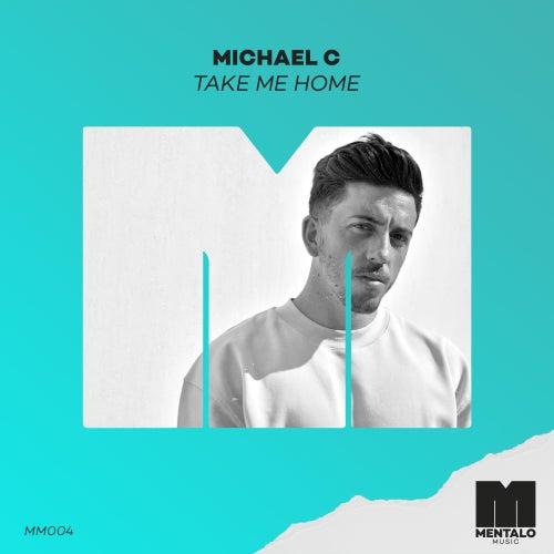 Take Me Home von Michael C.