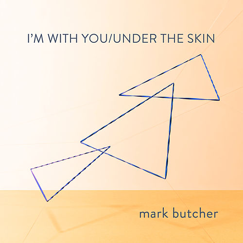 I'm With You / Under The Skin by Mark Butcher