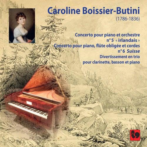 Caroline Boissier-Butini: Piano Concerto No. 5 'Irish' - Piano Concerto No. 6 'La Suisse' - Divertimento by Adalberto Maria Riva