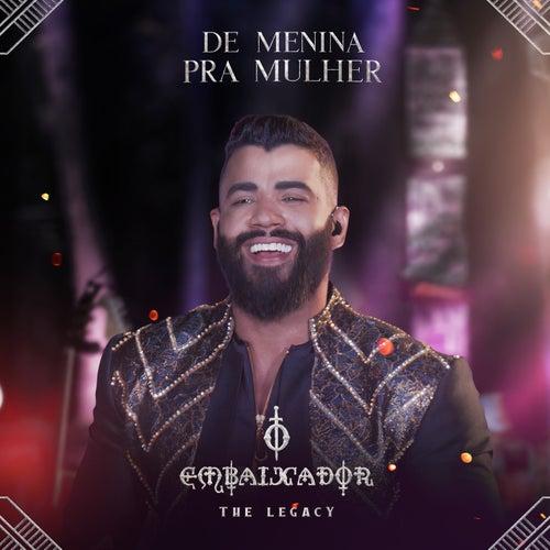 De Menina pra Mulher (Ao Vivo) by Gusttavo Lima