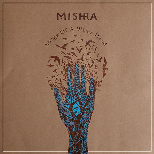 Songs of a Wiser Hand de Mishra