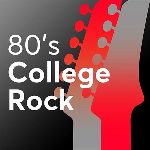 80's College Rock by Various Artists