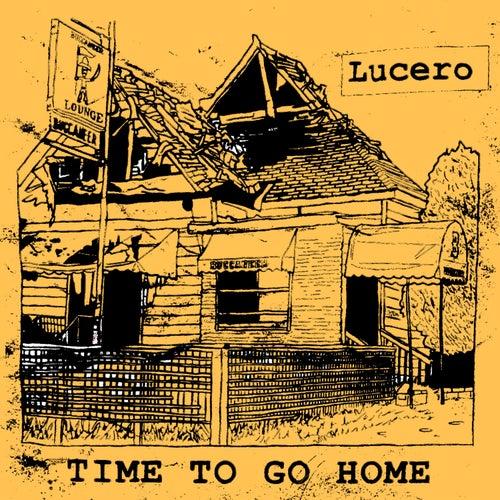 Time to Go Home von Lucero