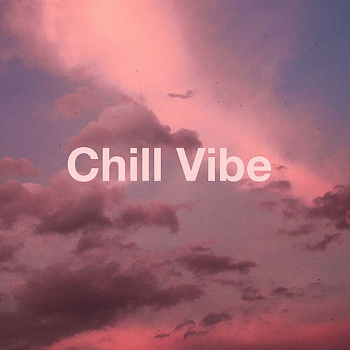 Chill Vibe by Various Artists
