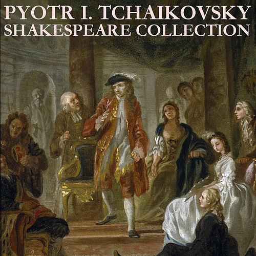 Tchaikovsky: Shakespeare Collection by Rafael Kubelik