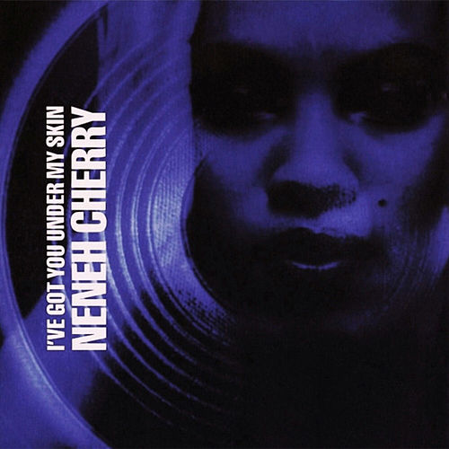 I've Got You Under My Skin (Remixes) by Neneh Cherry