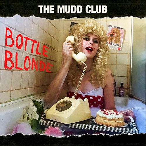 Bottle Blonde by The Mudd Club