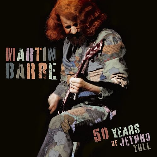 50 Years of Jethro Tull von Martin Barre