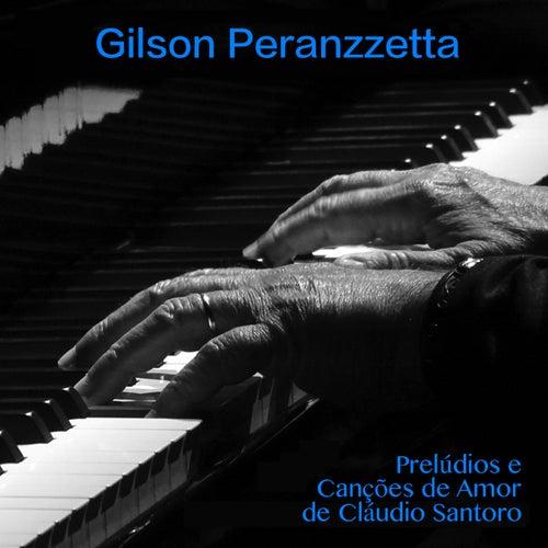 Prelúdios e Canções de Amor de Cláudio Santoro de Gilson Peranzzetta