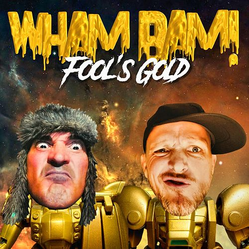 Fool's Gold by Wham Bam