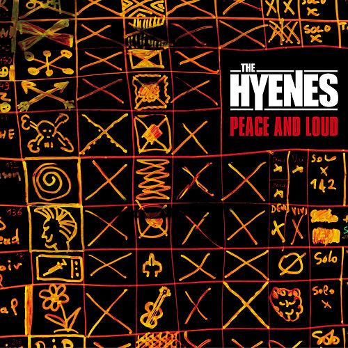 Peace and Loud by The Hyènes