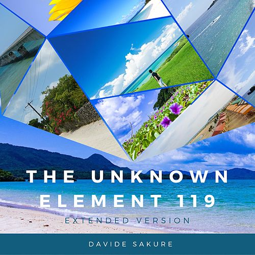 The Unknown Element 119 Extended Version by Davide Sakure