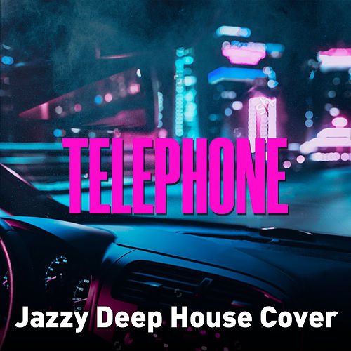 Telephone (Jazzy Deep House Cover) von Jacky Lounge