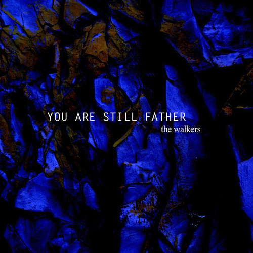 You Are Still Father by The Walkers