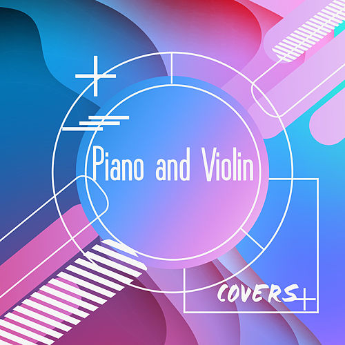 Piano and Violin Covers of Popular Songs de David Starsky