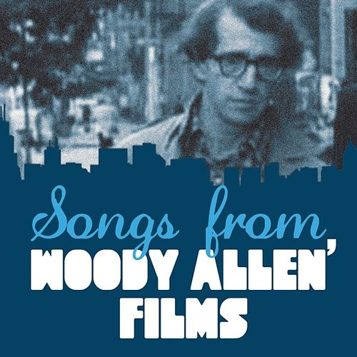 Songs from Woody Allen' Films von Various Artists