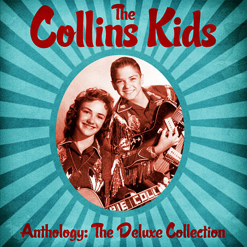 Anthology: The Deluxe Collection (Remastered) by The Collins Kids