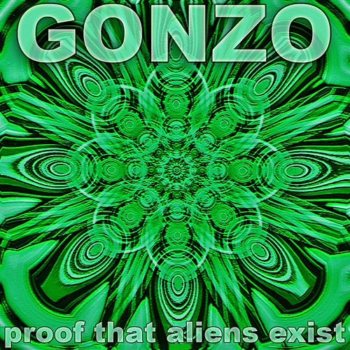 Proof That Aliens Exist de Gonzo