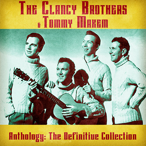 Anthology: The Definitive Collection (Remastered) von The Clancy Brothers