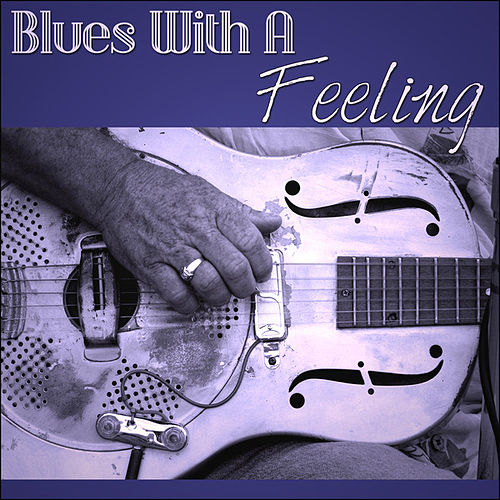 Blues With A Feeling de Various Artists