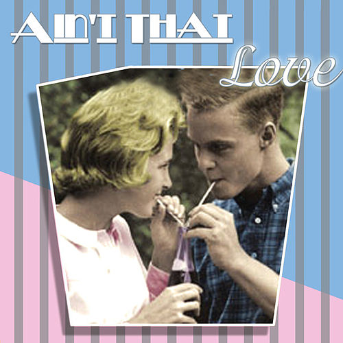 Ain't That Love by Various Artists