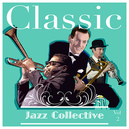 Classic Jazz Collective  Volume 2 by Various Artists