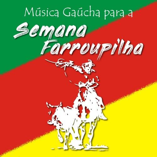 Música Gaúcha para a Semana Farroupilha di Vários Artistas