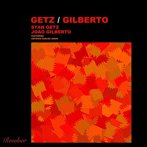 Getz / Gilberto de Stan Getz
