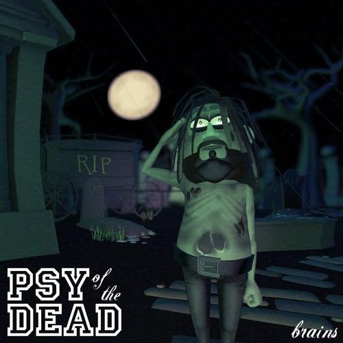 Brains de Psy of the Dead