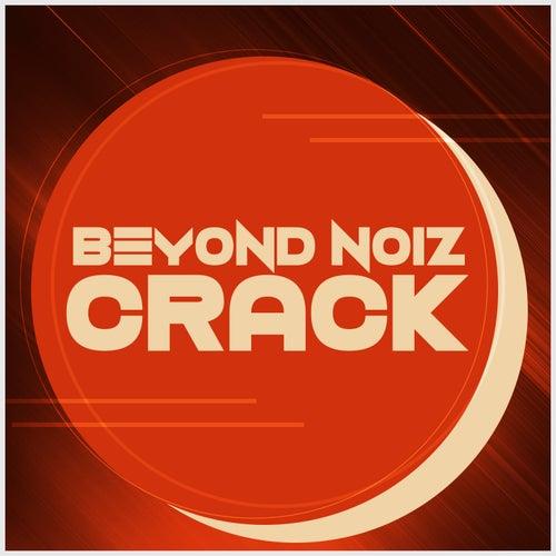 Crack by Beyond Noiz
