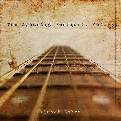The Acoustic Sessions, Vol. III von lionel Cohen