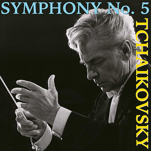 Tchaikovsky: Symphony No. 5 in E minor, Op. 64 de Herbert Von Karajan