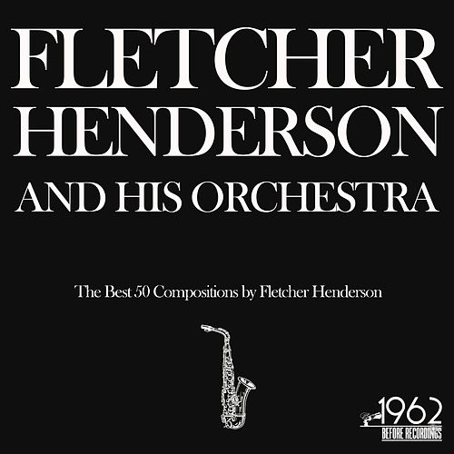The Best 50 Compositions by Fletcher Henderson by Fletcher Henderson