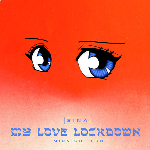 My Love Lockdown (Midnight Sun) by Sina
