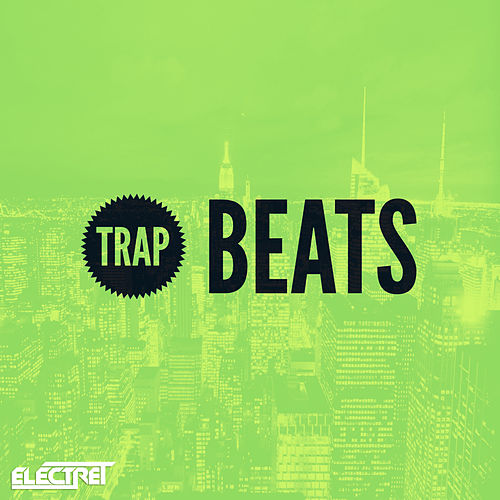 Trap Beats by Electret