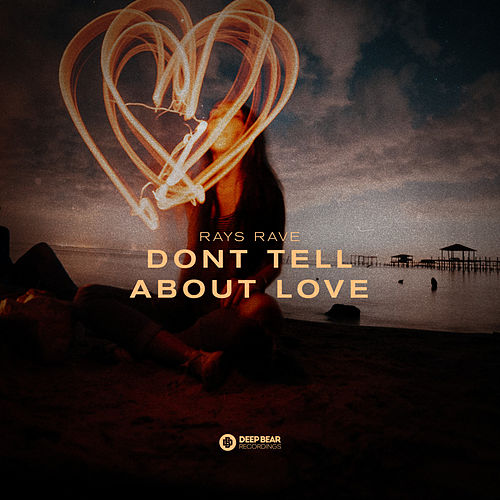 Dont Tell About Love by Rays Rave