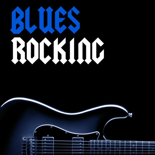 Blues Rocking by Various Artists