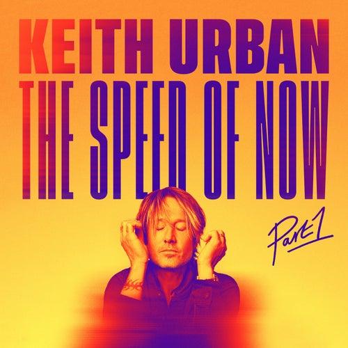 THE SPEED OF NOW Part 1 von Keith Urban