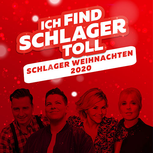 Schlager Weihnachten 2020 - Ich find Schlager toll von Various Artists