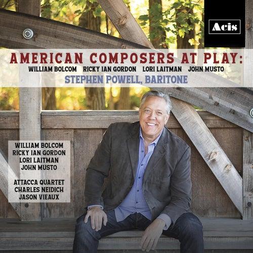 American Composers at Play: William Bolcom, Ricky Ian Gordon, Lori Laitman, John Musto by Stephen Powell
