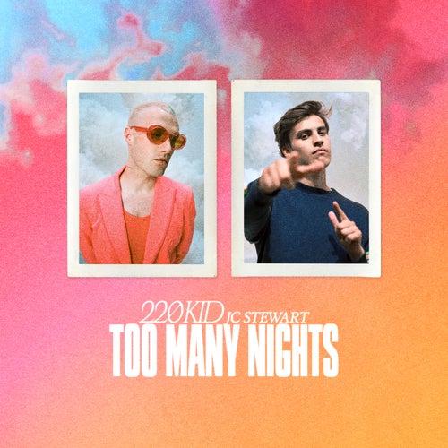 Too Many Nights de 220 KID
